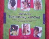 Knyga Mergaičių šukuosenų vadovas