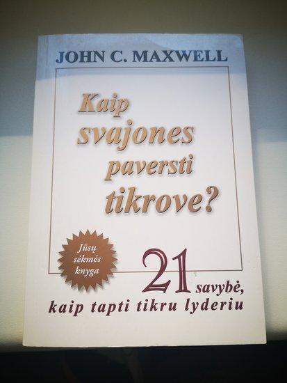 John C. Maxwell - Kaip svajones paversti tikrove?